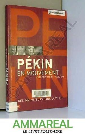 Pékin en mouvement: Frédéric Bobin, Zhe