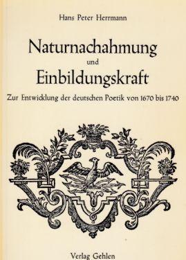 Naturnachahmung und Einbildungskraft. Zur Entwicklung der deutschen Poetik von 1760 bis 1740.: ...