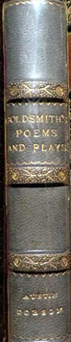 The Plays and Poems of Oliver Goldsmith, edited by Austin Dobson