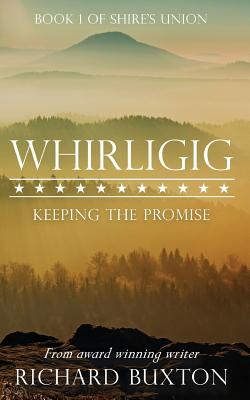 Whirligig: Keeping the Promise (Paperback or Softback): Buxton, Richard