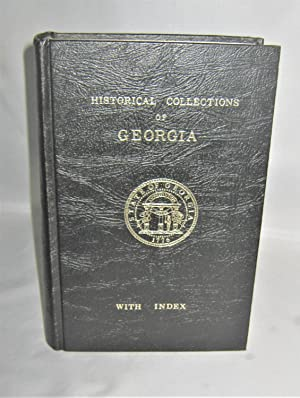 Historical Collections of Georgia: Containing the Most: Rev. George White,