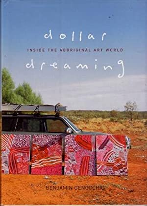 Dollar Dreaming : Inside the Aboriginal Art World