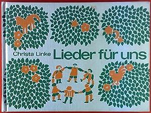 Lieder für uns zum Singen mit kleinen Kindern.: Christa Linke