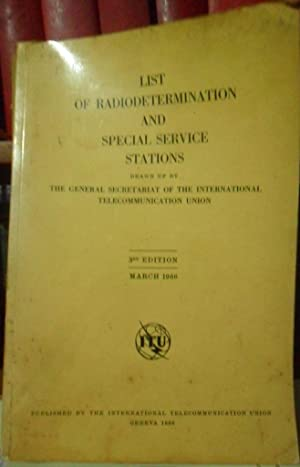 LIST OF RADIODETERMINATION AND SPECIAL SERVICE STATIONS - 3rd Edition - March 1966