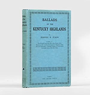 Ballads of the Kentucky Highlands.: FUSON, Harvey.