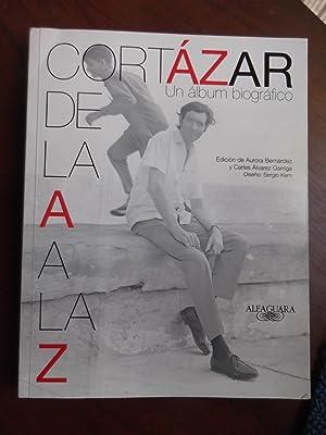 Cortazar de La A A La Z: Cortazar, Julio; Bernárdez,
