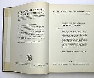 Handbuch der Kunst- und Werkerziehung, Band 1: Allgemeine Grundlagen der Kunstpädagogik: Trümper, ...