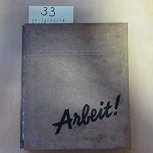 Arbeit! 200 Tiefdruckbildseiten mit Geleitworten von Dr. Paul Wolff: Wolff, Dr. Paul: