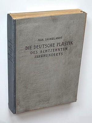 Die deutsche Plastik des achtzehnten Jahrhunderts.: Sauerlandt, Max