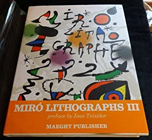 JOAN MIRO: LITHOGRAPHE III - 1964-1969 - WITH SIX ORIGINAL LITHOGRAPHS