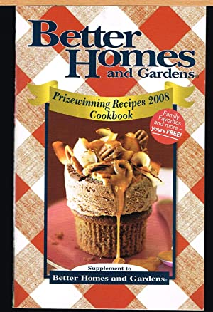 PRIZEWINNING RECIPES 2008 COOKOOK; Supplement to Better: BETTER HOMES AND