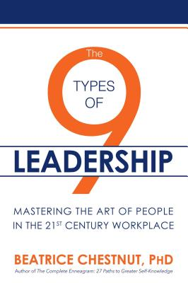 The 9 Types of Leadership: Mastering the: Chestnut, Beatrice