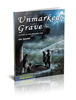 Unmarked Grave : A Story of the Mau Mau War