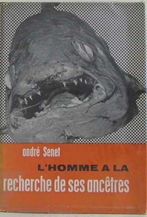 L'homme a la recherche de ses ancêtres: Senet André