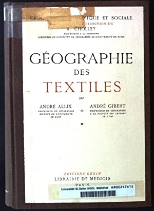 Geographie des Textiles Geographie Economique et Sociale: Allix, Andre and