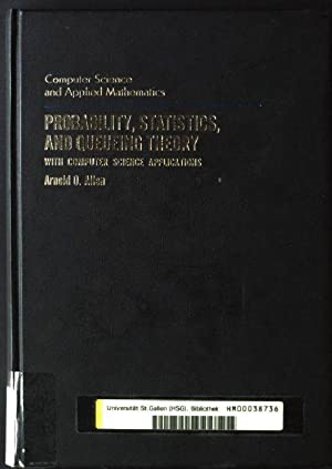 Probability, Statistics, and Queueing Theory: With Computer: Allen, Arnold O.: