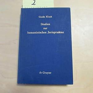 Studien zur humanistischen Jurisprudenz (signierte Ausgabe): Kisch, Guido: