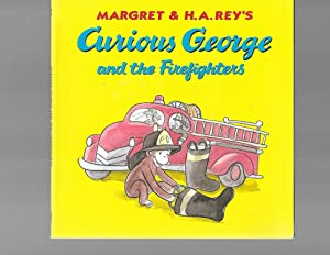 Curious George and the Firefighters: H. A. Rey;