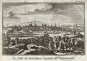 """Gesamtans., """"La Città die Treveri, Capitale dell' Arcivescovato"""".: Trier:"""