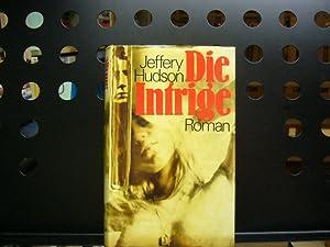 Die Intrige: Hudson, Jeffery :