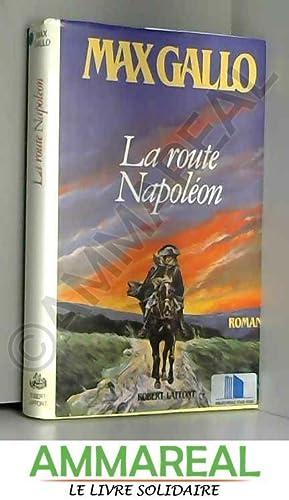 La Route Napoléon: Max Gallo