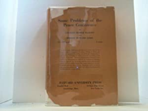 Some Problems of the Peace Conference.: Haskins, Charles Homer and Robert Howard Lord,