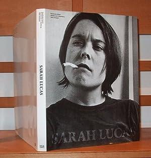Sarah Lucas: A Catalog Raisonne: Sarah Lucas