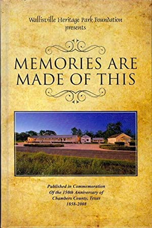 Memories Are Made Of This: Published in Commemoration of the 150th Anniversary of Chambers County...