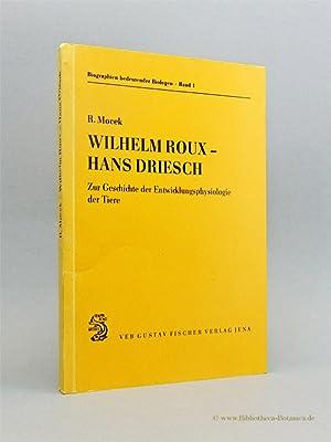 Wilhelm Roux - Hans Driesch. Zur Geschichte: Mocek, Reinhard: