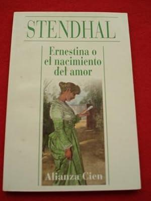 Ernestina o el nacimiento del amor: Stendhal (pseud. Beyle,