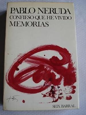 Confieso que he vivido. Memorias: Neruda, Pablo