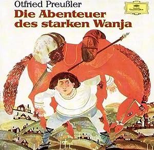 Die Abenteuer des starken Wanja. 2 CDs: Otfried Preußler