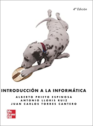 Introducción a la Informática: Prieto Alberto/Lloris Antonio/Torres