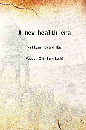 A new health era (1935)[HARDCOVER]: William Howard Hay