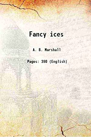 Fancy ices (1894)[SOFTCOVER]: A. B. Marshall