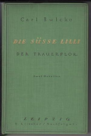 Die süße Lilli. Der Trauerflor. Zwei Novellen.: Bulcke, Carl