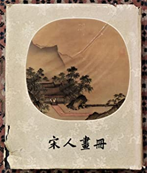 Sung Dynasty Album Paintings from the Collection of the Palace Museum Peking. Sung-jen hua-tsa