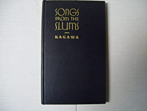 Songs from the Slums: Kagawa, Toyohiko (illustrated