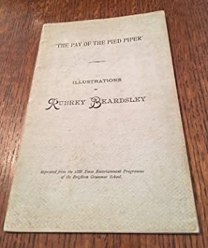 THE PAY OF THE PIED PIPER. Illustrations by Aubrey Beardsley. Reprinted from the 1888 Xmas Entert...