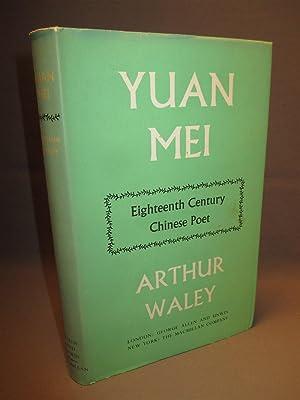 Yuan Mei. Eighteenth Century Chinese Poet: Waley, Arthur
