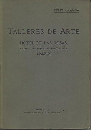 TALLERES DE ARTE. HOTEL DE LAS ROSAS.: GRANDA, Félix.
