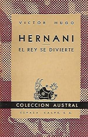 HERNANI / EL REY SE DIVIERTE: Hugo, Víctor