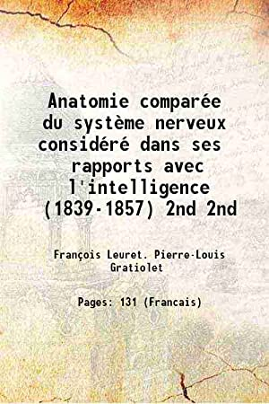 Anatomie comparée du système nerveux considéré dans: François Leuret. Pierre-Louis