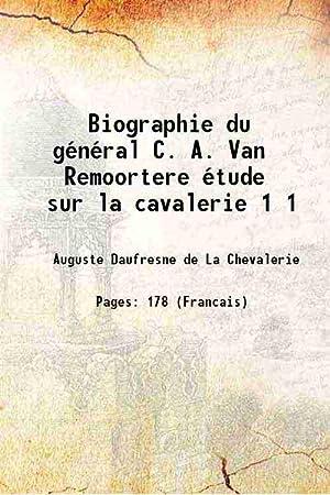 Biographie du général C. A. Van Remoortere: Auguste Daufresne de