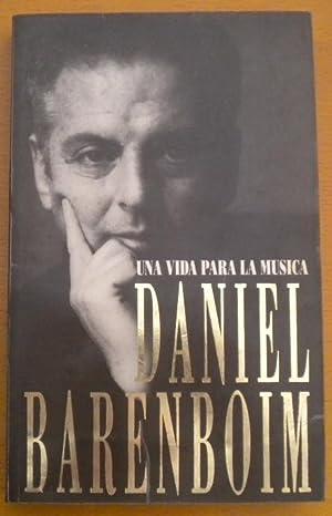 Una vida para la música: Barenboim Daniel
