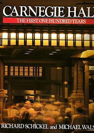 Carnegie Hall: The First One Hundred Years