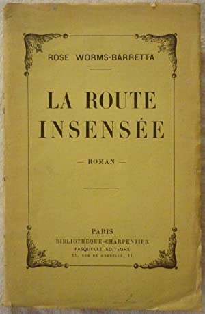 La route insensée: WORMS-BARRETTA, Rose