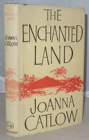 The Enchanted Land: Catlow, Joanna