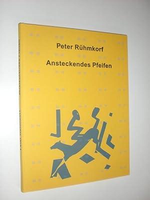 Ansteckendes Pfeifen.: ZAPLETAL, Svato - RÜHMKORF, Peter:
