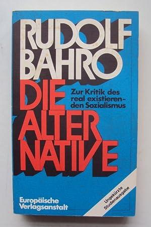 Die Alternative. Zur Kritik des real existierenden: Bahro, Rudolf